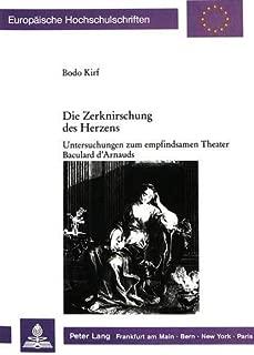 Die Zerknirschung des Herzens: Untersuchungen zum empfindsamen Theater Baculard d'Arnauds (Europäische Hochschulschriften / European University ... Universitaires Européennes) (German Edition)