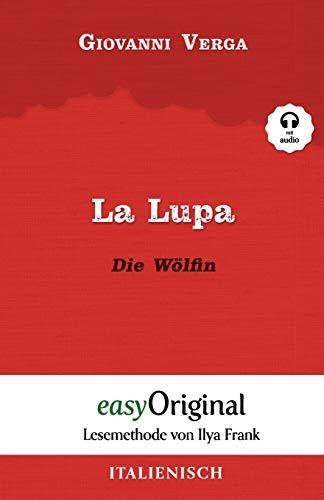 La Lupa / Die Wölfin (mit Audio) - Lesemethode von Ilya Frank: Ungekürzter Originaltext: Lesemethode von Ilya Frank - Ungekürzter Originaltext - ... von Ilya Frank - Italienisch: Italienisch)