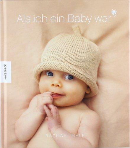 Als ich ein Baby war (Mädchen): Meine ersten fünf Lebensjahre