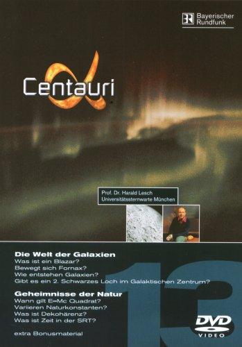 Alpha Centauri Teil 13 - Welt der Galaxien / Geheimnisse der Natur