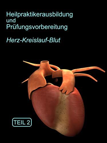 Heilpraktikerausbildung Herz-Kreislauf-Blut Teil 2