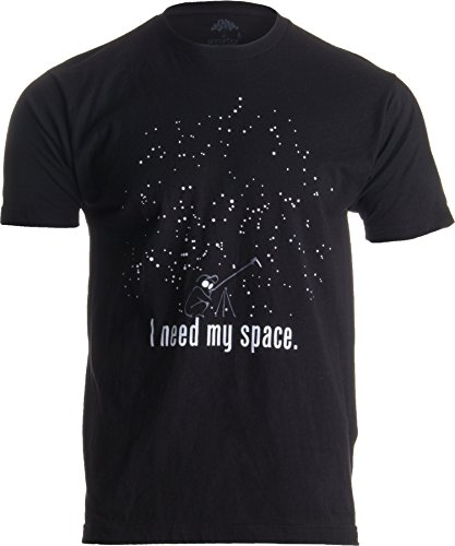 I Need My Space | Funny Astronomy, Space Humor Astronomer NASA Unisex T-Shirt-Adult,XL Black