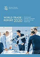 World Trade Report 2020: Government Policies to Promote Innovation in the Digital Age