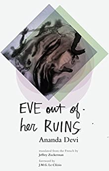 Eve Out of Her Ruins by [Ananda Devi, J.M.G. Le Clézio, Jeffrey Zuckerman]
