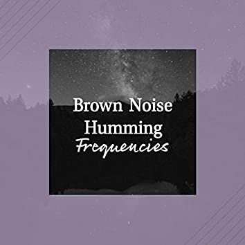Brown Noise Humming Frequencies