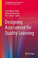 Designing Assessment for Quality Learning (The Enabling Power of Assessment, 1)
