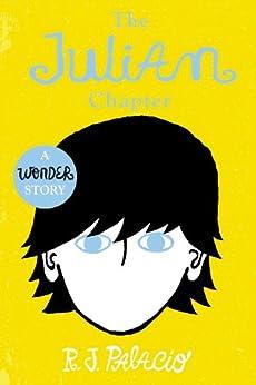 Wonder: The Julian Chapter by [R J Palacio]