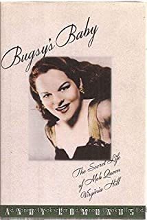 Bugsy's Baby: The Secret Life of Mob Queen Virginia Hill