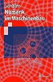 Numerik im Maschinenbau (Springer-Lehrbuch) (German Edition) - Michael Schafer