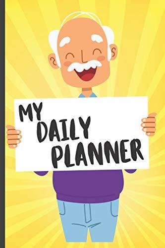 My Daily Planner For Elderly Senior Citizens: Funny Daily Planner for...