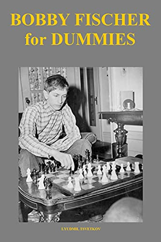 Bobby Fischer for Dummies (English Edition)