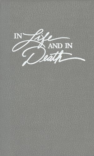 In Life and in Death: A Pastoral Guide for Funerals