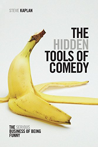 Compare Textbook Prices for The Hidden Tools of Comedy: The Serious Business of Being Funny 6/20/13 Edition ISBN 9781615931408 by Kaplan, Steve