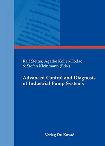 Advanced Control and Diagnosis of Industrial Pump Systems (Schriftenreihe Technische Forschungsergebnisse)