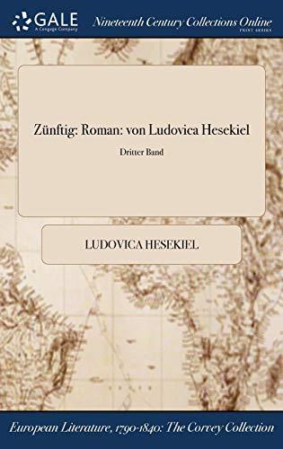 Zunftig: Roman: Von Ludovica Hesekiel; Dritter Band