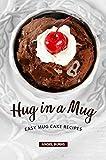 Hug in a Mug: Easy Mug Cake Recipes (English Edition)