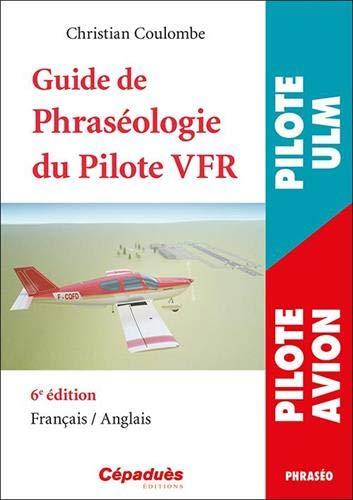 Guide de la Phraséologie du Pilote VFR 6e édition