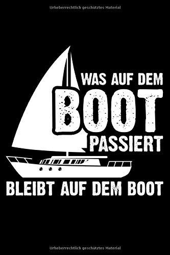 Was Auf Dem Boot Passiert Bleibt Auf Dem Boot: Liniertes Notizbuch Din-A5 Heft für Notizen
