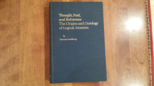 Thought, Fact, and Reference: The Origins and Ontology of Logical Atomism