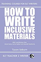 How To Write Inclusive Materials (Training Course For ELT Writers)