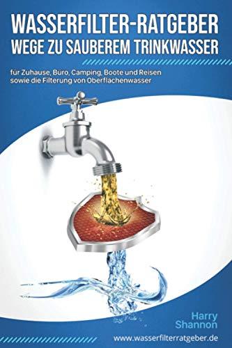 Wasserfilter-Ratgeber: Wege zu sauberem Trinkwasser