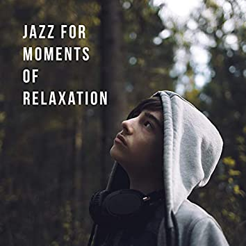 Jazz for Moments of Relaxation