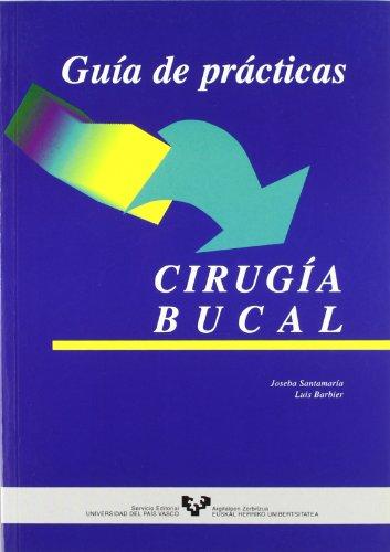Guía de prácticas. Cirugía bucal (Manuales Universitarios - Unibertsitateko Eskuliburuak)
