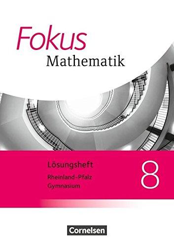 Fokus Mathematik - Gymnasium Rheinland-Pfalz - Neubearbeitung: 8. Schuljahr - Lösungen zum Schülerbuch