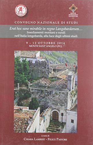 Erat hoc sane mirabile in regno langobardorum... Insediamenti montani e rurali nell'Italia longobarda, alla luce degli ultimi studi