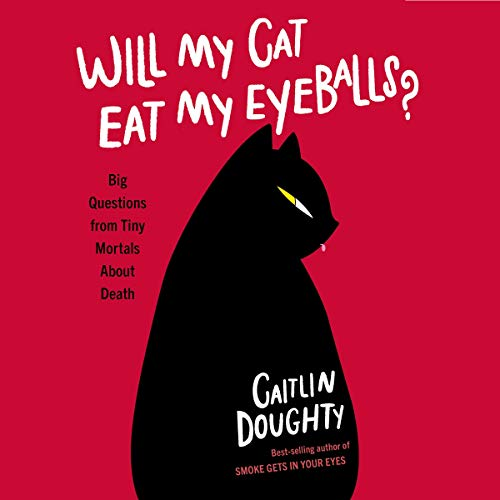 Will My Cat Eat My Eyeballs? audiobook cover art