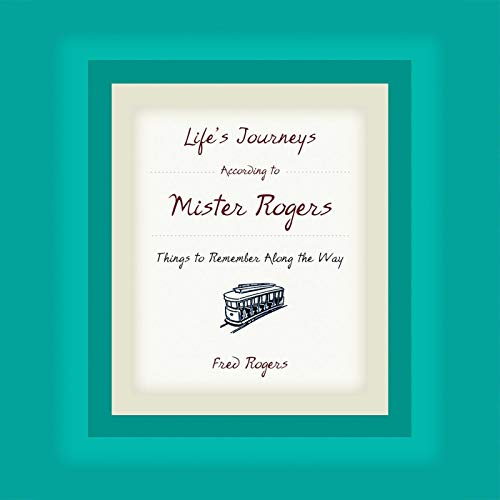Life's Journeys According to Mister Rogers audiobook cover art