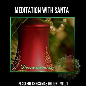 Meditation With Santa - Peaceful Christmas Delight, Vol. 1
