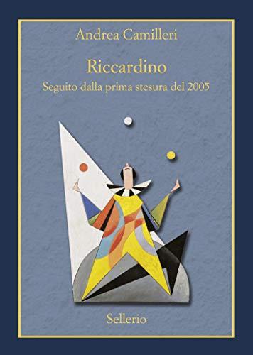 Riccardino. Seguito dalla prima stesura del 2005. Ediz. speciale