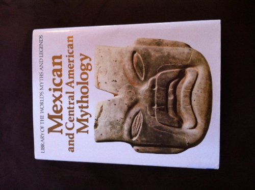 Mexican and central American mythology (Library of the world's myths and legends)