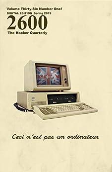 [2600 Magazine]の2600 Magazine: The Hacker Quarterly - Spring 2019 (English Edition)