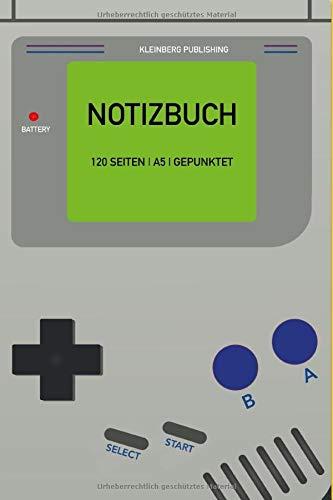 Notizbuch | 120 Seiten | A5 | gepunktet:: Ein nostalgisches Game Boy Notizheft im 6 x 9 Format. Für Zocker und Gamer zum spielen, zocken, daddeln und ... Ziele, Meilensteine und mehr!
