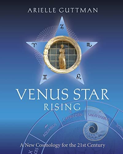 Venus Star Rising: A New Cosmology for the Twenty-First Century