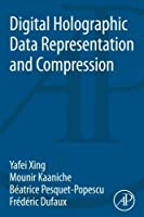 Digital Holographic Data Representation and Compression by Yafei Xing Mounir Kaaniche B茅atrice Pesquet-Popescu Fr茅d茅ric Dufaux(2015-11-04)