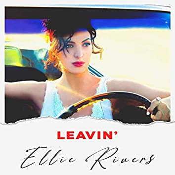 Leavin'