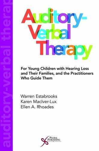 Auditory-Verbal Therapy for Young Children with Hearing Loss and Their Families and the Practitioners Who Guide Them