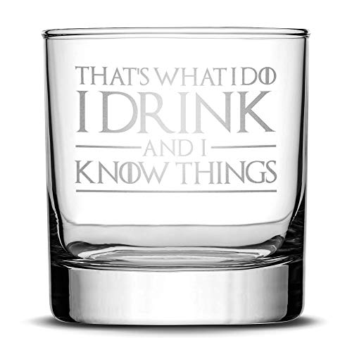 Integrity Bottles Premium Whiskey Glass, Thats What I Do I Drink and I Know Things, Deep Etched 11oz Rocks Glass, Made in USA, Highball Gifts, Sand Carved by Hand