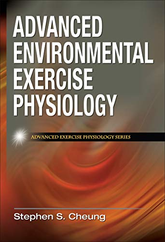 Advanced Environmental Exercise Physiology (Advanced Exercise Physiology)