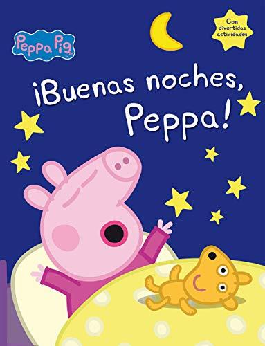 ¡Buenas noches, Peppa! (Peppa Pig): (Incluye divertidas actividades)