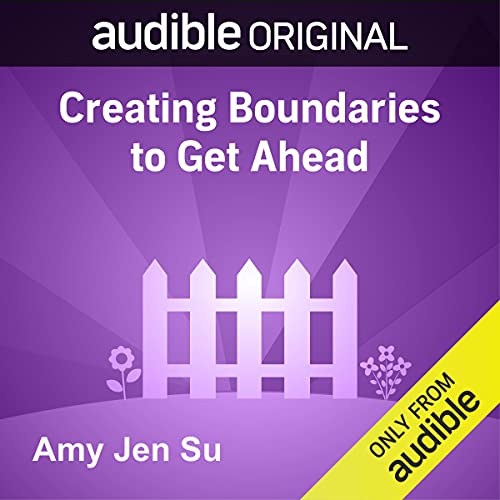 Creating Boundaries to Get Ahead Audiobook By Amy Jen Su cover art