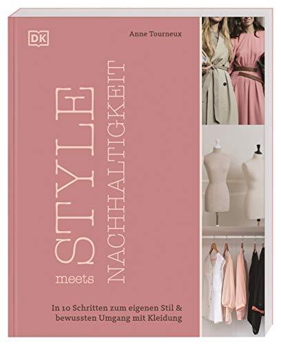 Style meets Nachhaltigkeit: In 10 Schritten zum eigenen Stil & bewussten Umgang mit Kleidung