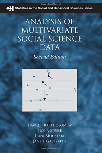 Analysis of Multivariate Social Science Data (Chapman & Hall/CRC Statistics in the Social and Behavioral Sciences)