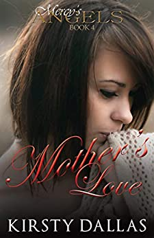 Mother's Love (Mercy's Angels Book 4) by [Kirsty Dallas, Ami Johnson]