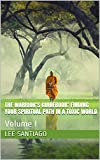 The Warrior's Guidebook: Finding Your Spiritual Path in a Toxic World: Volume I (English Edition)