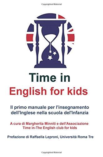 Time in english for kids. Manuale per l'insegnamento dell'inglese nella scuola dell'infanzia. Con gadget