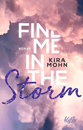 Find me in the Storm (Leuchtturm-Trilogie, Band 3)